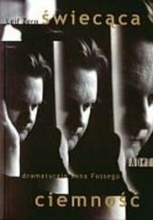 Okładka książki świecąca ciemność. Dramaturgia Jona Fossego Leif zern