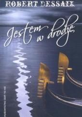 Okładka książki Jestem w drodze Robert Dessaix