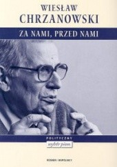 Okładka książki Za nami, przed nami Wiesław Chrzanowski