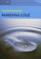Okładka książki Kamienna łódź Andrew Solomon