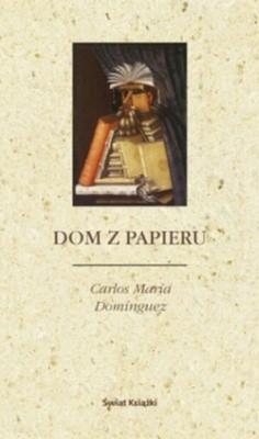 Okładka książki Dom z papieru Carlos María Domínguez