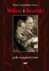 Okładka książki Miłosz i Brodski. Pole magnetyczne Irena Grudzińska-Gross