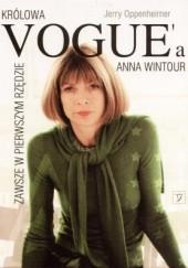 Okładka książki Zawsze w pierwszym rzędzie. Anna Wintour - królowa Voguea Jerry Oppenheimer