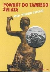 Okładka książki Powrót do tamtego świata Józef Wiesław Dyskant