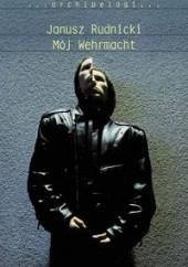 Okładka książki Mój Wehrmacht Janusz Rudnicki
