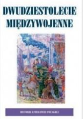 Okładka książki Historia Literatury Polskiej - t. 8 Dwudziestolecie Międzywojenne, wolumin 1 Anna Skoczek
