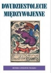 Okładka książki Historia Literatury Polskiej - t. 8 Dwudziestolecie Międzywojenne, wolumin 2 Anna Skoczek