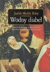 Okładka książki Wodny diabeł Judith Merkle Riley