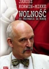 Okładka książki Wolność do trzymania za mordę Janusz Korwin-Mikke