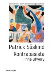 Okładka książki Kontrabasista i inne utwory Patrick Süskind