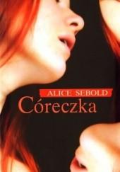 Okładka książki Córeczka Alice Sebold