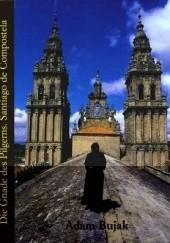Okładka książki Die Gnade des Pilgerns. Santiago de Compostela Adam Bujak