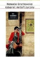 Okładka książki Kabaret metafizyczny Manuela Gretkowska