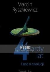 Okładka książki 4 miliardy lat. Eseje o ewolucji Marcin Ryszkiewicz