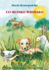 Okładka książki Co słonko widziało Maria Konopnicka