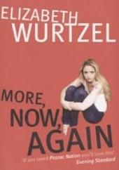Okładka książki More, now, again Elizabeth Wurtzel