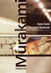 Okładka książki Koniec Świata i Hard-boiled Wonderland Haruki Murakami
