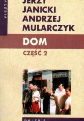 Okładka książki Dom. Część 2 Jerzy Janicki,Andrzej Mularczyk