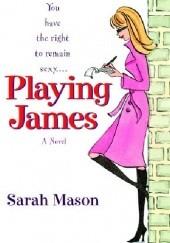 Okładka książki Playing James Sarah Mason