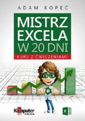 Okładka książki Mistrz Excela w 20 dni. Kurs z ćwiczeniami Adam Kopeć