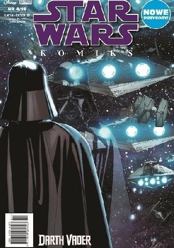 Okładka książki Star Wars Komiks 4/2016 - Darth Vader, Cienie i tajemnice Edgar Delgado,Kieron Gillen,Salvador Larroca