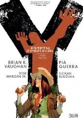 Okładka książki Y - Ostatni z mężczyzn: Tom Trzeci Brian K. Vaughan,Pia Guerra,José Marzán Jr.,Goran Sudžuka