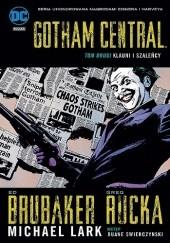 Okładka książki Gotham Central: Klauni i szaleńcy Greg Rucka,Ed Brubaker,Michael Lark