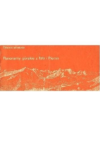 Okładka książki Panoramy górskie z Tatr i Pienin Edward Moskała