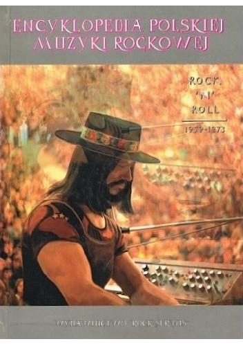Okładka książki Encyklopedia polskiej muzyki rockowej. Rock'N'Roll 1956-1973 praca zbiorowa