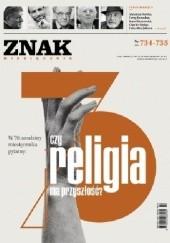 Okładka książki Znak nr 734-735 - Czy religia ma przyszłość? Redakcja Miesięcznika ZNAK