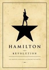 Okładka książki Hamilton: The Revolution Lin-Manuel Miranda,Jeremy McCarter