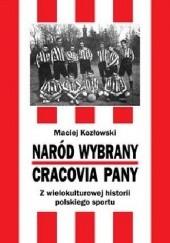 Okładka książki Naród Wybrany – Cracovia Pany. Z wielokulturowej historii polskiego sportu Maciej Kozłowski
