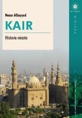 Okładka książki Kair. Historie miasta Nezar Al Sayyad