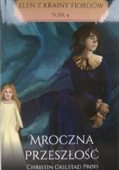 Okładka książki Mroczna przeszłość Christin Grilstad Prøis