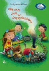 Okładka książki Nie ma jak w przedszkolu Małgorzata Górna