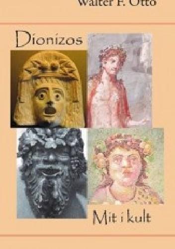 Okładka książki Dionizos. Mit i kult Walter Friedrich Otto