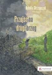 Okładka książki Przejść na drugi brzeg Natalia Skrzypczak