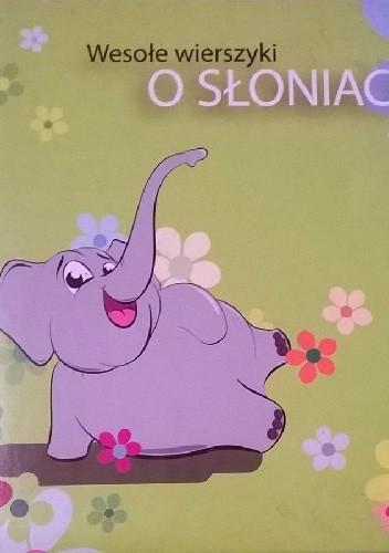 Wesołe Wierszyki O Słoniach Katarzyna Wośkonbspmaciej