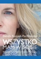 Okładka książki Wszystko mam w sobie Dorota Barczak-Perfikowska
