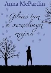 Okładka książki Gdzieś tam, w szczęśliwym miejscu Anna McPartlin
