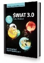 Okładka książki Świat 3.0. Jak wygrywać w erze globalizacji?