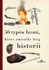 Okładka książki 50 typów broni, które zmieniły bieg historii Joel Levy