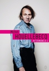 Okładka książki Interwencje 2 Michel Houellebecq