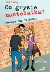 Okładka książki Co gryzie nastolatka? Rozmowy bez tajemnic Joël Pralong