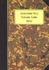 Okładka książki Ucieczka Lotha. Proza