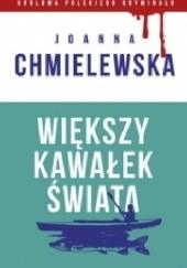 Okładka książki Większy kawałek świata Joanna Chmielewska