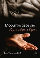 Okładka książki Modlitwa osobista. Żyć w miłości z Bogiem John Trenchard CSsR