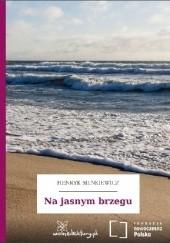 Okładka książki Na jasnym brzegu Henryk Sienkiewicz