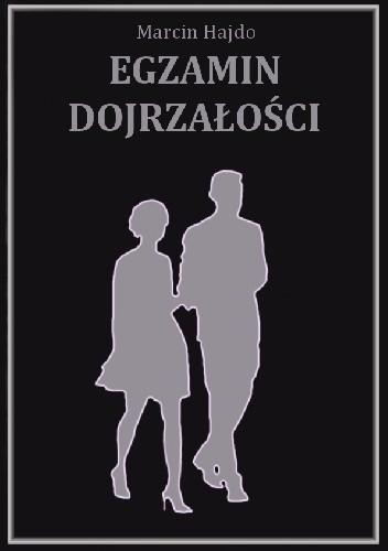 Okładka książki Egzamin dojrzałości Marcin Hajdo