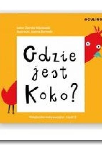 Okładka książki Gdzie jest Koko? Joanna Bartosik,Dorota Maciaszek